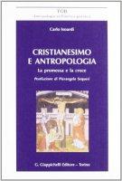 Cristianesimo e antropologia. La promessa e la croce - Isoardi Carlo