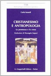 Copertina di 'Cristianesimo e antropologia. La promessa e la croce'