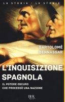 L' inquisizione spagnola - Bartolom� Benassar