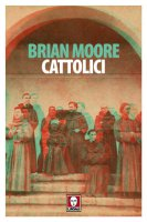 Cattolici - Brian Moore