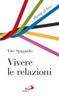 Vivere le relazioni - Vito Spagnolo
