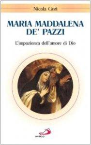 Copertina di 'Maria Maddalena de' Pazzi. L'impazienza dell'amore di Dio'