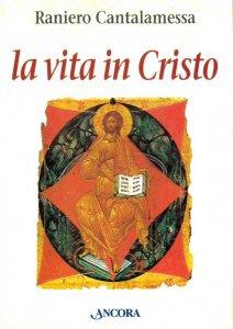 Copertina di 'La vita in Cristo'