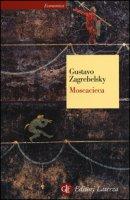 Moscacieca - Zagrebelsky Gustavo