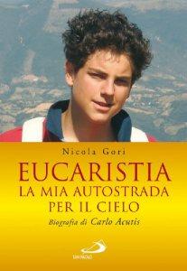 Copertina di 'Eucaristia. La mia autostrada per il Cielo. Biografia di Carlo Acutis'
