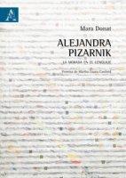 Alejandra Pizarnik. La morada en el lenguaje - Donat Mara