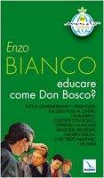Educare come don Bosco? - Bianco Enzo