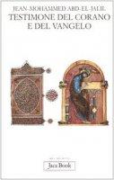 Testimone del Corano e del Vangelo - Abd el-Jalil Jean-Mohammed
