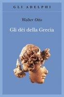 Gli dèi della Grecia - Walter Otto