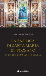 Copertina di 'La Basilica di Santa Maria di Pozzano in Castellammare di Stabia'