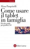 Come usare il tablet in famiglia - Elena Pasquinelli