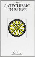 Catechismo in breve - Biffi Inos
