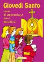 Giovedì Santo, l'ora di adorazione con i bambini