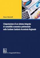 L'impostazione di un sistema integrato di contabilità economico patrimoniale nella Gestione Sanitaria Accentrata Regionale - Mauro Martinelli