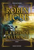 Il custode del drago. Cronache delle giungle della pioggia - Hobb Robin