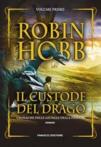 Copertina di 'Il custode del drago. Cronache delle giungle della pioggia'