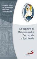 Le opere di misericordia spirituale e corporale - Pontificio Consiglio per la Promozione della Nuova Evangelizzazione