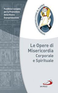 Copertina di 'Le opere di misericordia spirituale e corporale'