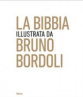 La Bibbia illustrata da Bruno Bordoli