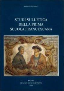 Copertina di 'Studi sull'etica della prima scuola francescana'