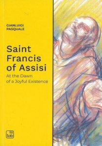 Copertina di 'Saint Francis of Assisi. At the dawn of a joyful existence'