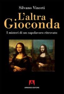 Copertina di 'L' altra Gioconda di Leonardo. I misteri di un capolavoro ritrovato. Ediz. illustrata'