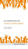 Cos'è il populismo? - Jan-Werner Müller