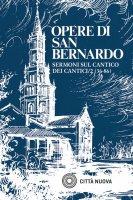 Opere. Sermoni sul Cantico dei Cantici vol.2 - Bernardo di Chiaravalle (san)