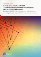 Alternanza scuola-lavoro. Le dimensioni-chiave per promuovere Partnership Strategiche. Boundary spanners: un nuovo profilo professionale per le figure scolastiche dell'alternanza scuola-lavoro - Tino