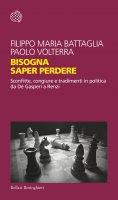 Bisogna saper perdere - Filippo Maria Battaglia, Paolo Volterra