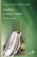 Giubilei e anni santi - Luigi Mezzadri