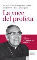 La voce del profeta - Rolando Alvarado , Rodolfo Cardenal , Jon Sobrino , José María Tojeira