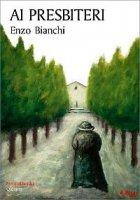 Ai presbiteri - Bianchi Enzo