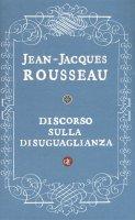 Discorso sulla disuguaglianza - Jean-Jacques Rousseau