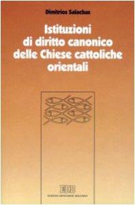 Copertina di 'Istituzioni di diritto canonico delle Chiese cattoliche orientali. Strutture ecclesiali nel CCEO'