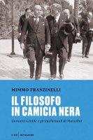 Il filosofo in camicia nera - Mimmo Franzinelli