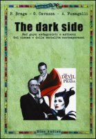 The dark side - Braga Paolo, Cavazza Giulia, Fumagalli Armando
