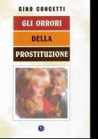 Gli orrori della prostituzione - Concetti Gino