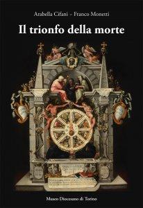 Copertina di 'Il trionfo della morte. Lo specchio della vita umana (1627)'