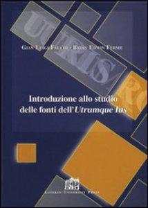 Copertina di 'Introduzione allo studio sulle fonti dell'Utrumque Ius'
