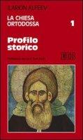 La Chiesa ortodossa 1. Profilo storico - Ilarion Alfeev