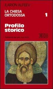 Copertina di 'La Chiesa ortodossa 1. Profilo storico'