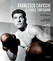 Francesco Cavicchi. Il pugile contadino. Ediz. illustrata
