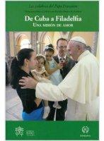 De Cuba a Filadelfia. SPAGNOLO - Francesco (Jorge Mario Bergoglio)