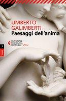 Paesaggi dell'anima - Umberto Galimberti