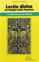 «Lectio divina» sui Vangeli della Passione [vol_2] / La passione di Gesù secondo Giovanni - Gargano Innocenzo