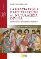 La gracia como participation de la naturaleza divina - Marcelo Sanchez Sorondo