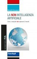 La non intelligenza artificiale - Meredith Broussard