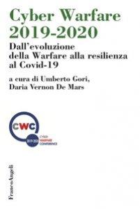 Copertina di 'Cyber Warfare 2019-2020. Dall'evoluzione della Warfare alla resilienza al Covid-19'
