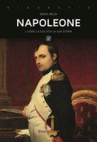 Napoleone. L'uomo, la sua vita, la sua storia - Merezkovskij Dimitrij Sergeevic